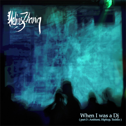Helius Zhamiq - When I Was DJ Part 3